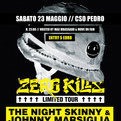 The Night Skinny - Zero Kills Limited Tour @ Padova